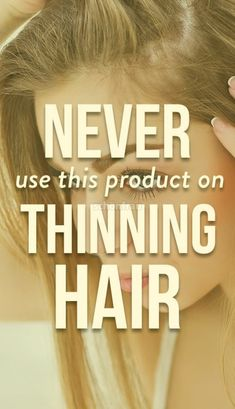 Whether you have naturally thin hair or hair that& thinning from hair loss, this is the one product you should never use according to a dermatologist Hair Growth Tips, Hair Care Tips, New Hair, Rebonded Hair, Natural Hair Styles, Short Hair Styles, Oily Hair, Prevent Hair Loss, Hair Loss Treatment