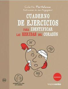Cuaderno de ejercicios para identificar las heridas del corazón: ejercicios para identificar las heridas del corazón.