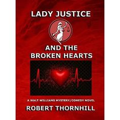 """#Book Review of #LadyJusticeandtheBrokenHearts from #ReadersFavorite - https://readersfavorite.com/book-review/lady-justice-and-the-broken-hearts  Reviewed by Lee Ashford for Readers' Favorite  Lady Justice and the Broken Hearts by Robert Thornhill is the latest episode featuring Walt Williams and his gang of renown in Thornhill's """"Lady Justice"""" mystery/comedy series. Not surprisingly, it is another winning combination of humor and drama, in which our inimitable hero prevails in his ongoing…"""