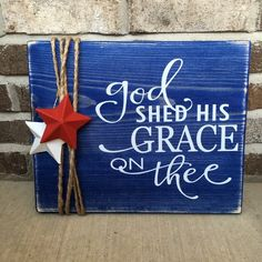 This is a beautiful blue stained 11 x 14 wooden sign. It has God Shed His a Grace On Thee in permanent vinyl on it and is finished off with 2 stars and jute! Perfect for Memorial Day and Fourth of July 4th July Crafts, Fourth Of July Decor, 4th Of July Decorations, Memorial Day Decorations, Birthday Decorations, Fouth Of July Crafts, Holiday Decorations, Holiday Crafts, Holiday Ideas