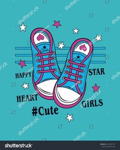 Find girl's shoes star slogan print stock vectors and royalty free photos in HD. Explore millions of stock photos, images, illustrations, and vectors in the Shutterstock creative collection. of new pictures added daily. Iphone 6 Wallpaper, Cat Wallpaper, App Design Inspiration, Find Girls, Design Girl, Girls Tees, Free Motion Quilting, Star Print, Cartoon Drawings