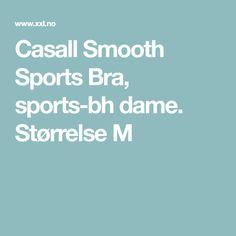 Casall Smooth Sports Bra, sports-bh dame. Størrelse M