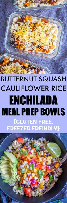 These Enchilada Meal Prep Bowls with Butternut Squash and Cauliflower Rice are the perfect meal prep recipe!  They're healthy, filling and flavorful and are great for lunch or dinner.  They're also gluten free and can easily be frozen for a single serve freezer meal!  Great for busy people on the go!  #mealprep #freezerfriendly #dinner #lunch #glutenfree #mexicanfood
