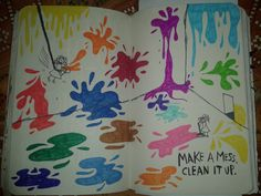 'Make a Mess. Clean it Up'. My finished pages in Keri Smith's 'Wreck This Journal'.