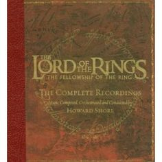 Lord of the Rings: Fellowship of the Ring  The Complete Recordings (Howard Shore)
