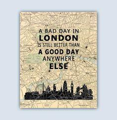 Londra citazione una brutta giornata a Londra è ancora meglio di una buona giornata altra su una riproduzione di una vecchia mappa strada.  Si prega di selezionare opzioni dallelenco a discesa sotto dei prezzi.  ----------------------------------------SIZE----------------------------------------  >> 8 x 10 pollici, dimensione dellimmagine è 8 x 10 pollici (20.2x25.4 cm), formato carta è 8.2x10.2 pollici (20.9x26 cm).  >> 11 x 14 pollici, formato immagine è 11 x 14 pollici (28x35.5 cm)…