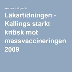 Läkartidningen - Kallings starkt kritisk mot massvaccineringen 2009