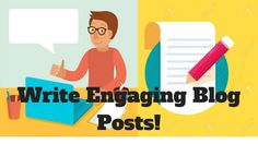 Three Tips For Writing Engaging Blog Posts