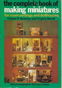 """Soft Cover """"The Complete Book of Making Miniatures"""" by Newman & Merrill {HAVE}"""