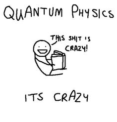 Quantum physics: It's crazy