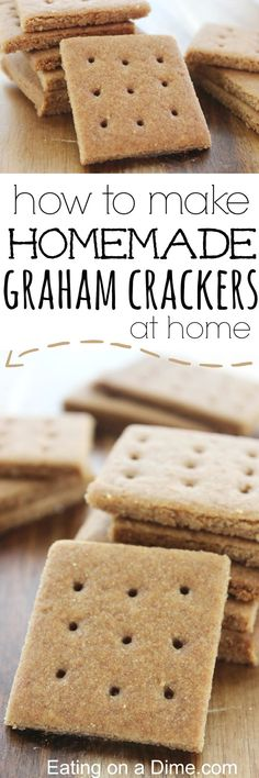 Easy to Make Homemade Graham Crackers that taste amazing.