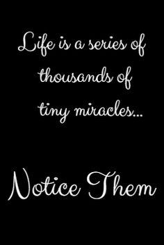 They are all around us.  #miracles
