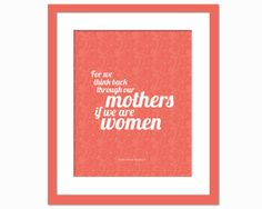 For we think back through our mothers if we are women - Art Print - Virginia Woolf Quote - Sentimental Poster - Mother's Day Gift - Women