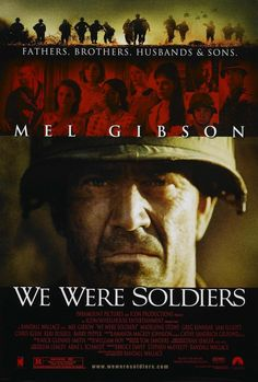 We Were Soldiers (2002) The story of the first major battle of the American phase of the Vietnam War and the soldiers on both sides that fought it.  Mel Gibson, Madeleine Stowe, Greg Kinnear...TS bio