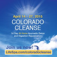 Join the Colorado Cleanse Spring event!  Get 15% off group Cleanse kits with the Early Bird discount March 9th-14th.  Ayurvedic detox at its best!  http://lifespa.com/cleansing/colorado-cleanse/the-group-colorado-cleanse/