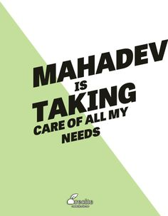 MAHADEV IS TAKING CARE OF ALL MY NEEDS - Quote From Recite.com #RECITE #QUOTE