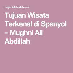 Tujuan Wisata Terkenal di Spanyol – Mughni Ali Abdillah