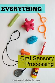 Everything about Oral Sensory Processing - Your Kid's Table