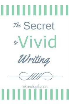 The Secret to Vivid Writing - Ink and Quills Fiction Writing, Writing Quotes, Writing Advice, Writing Resources, Writing Help, Writing A Book, Writing Styles, Writing Workshop, Writing Boards