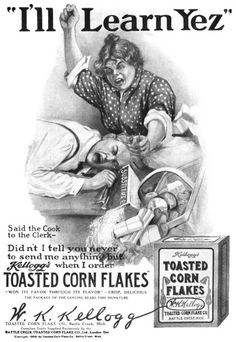 This is a real 1908 Kellogg's Cornflakes ad. Next time you're on the cereal aisle staring at cornflakes, you'll hear that line in your head. Every single time.