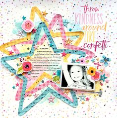Bella Blvd Throw Kindness Around Like Confetti Scrapbook Layout by Missy Whidden