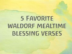 Blessing our food with a favorite Waldorf mealtime blessing verse before we eat it is cherished everyday tradition that is meaningful in so many ways. And not just for children. Blessing our food is just as meaningful for adults too. Firstly, it gives us a moment to calm and collect ourselves before we eat. We … … Continue reading →