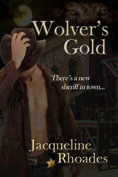 Cover thanks to Goodreads, click on it to visit book's page there. Book #5 in The Wolvers series I own a copy of this book on my Nook. Book Synopsis: Finding gold where you least expect it… Lone wo...