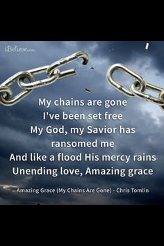 Verse of Amazing Grace (My Chains Are Gone) - Chris Tomlin on soundtrack to the movie Amazing Grace Christian Songs, Christian Quotes, Christian Faith, Faith Quotes, Bible Quotes, Bible Scriptures, Godly Quotes, Wisdom Quotes, My Chains Are Gone