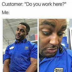 One of the managers was ringing people up during a rush, when somebody walked up to them, at their register, and asked them if they worked there.