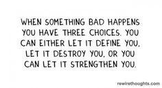 You Have 3 Choices #quotes #inspirational