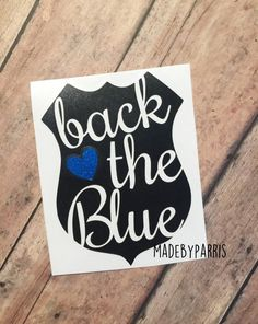 Back the Blue Badge Vinyl Decal Police Decal Back by MadeByParris