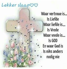 God Is, Afrikaanse Quotes, Goeie Nag, Goeie More, Good Night Quotes, Special Quotes, Good Morning Wishes, Prayers, Inspirational Quotes