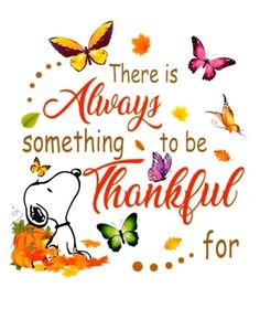 There is Always something to be Thankful For Charlie Brown Quotes, Charlie Brown And Snoopy, Peanuts Quotes, Snoopy Quotes, Snoopy Love, Snoopy And Woodstock, Meu Amigo Charlie Brown, Monday Morning Quotes, Weekend Quotes