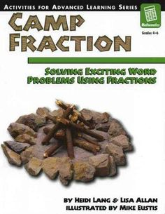 Camp Fraction: Solving Exciting Word Problems Using Fractions