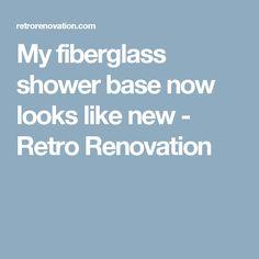 My fiberglass shower base now looks like new - Retro Renovation