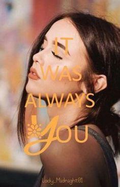 Read ~ It Was Always You #wattpad #teen-fiction