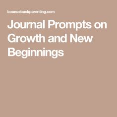 Journal Prompts on Growth and New Beginnings