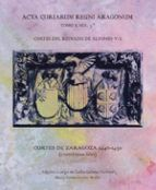 Cortes del reinado de Alfonso V. 2 / edición a cargo de Carlos Laliena Corbera, María Teresa Iranzo Muñío Publication Zaragoza : Prensas de la Universidad de Zaragoza, 2016