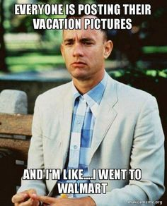 Everyone is posting their vacation pictures. Funny Cute, The Funny, Hilarious, Funny Memes, Poem Memes, Funny Farm, Go To Walmart, Lol, People Laughing