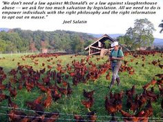"Joel Salatin...Christian, Libertarian and self described ""Lunatic Farmer"" <3 him!!!"