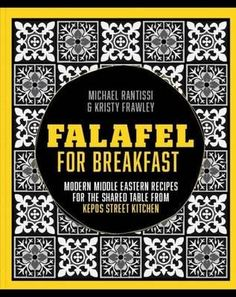 Booktopia has Falafel for Breakfast, Modern Middle Eastern Recipes for the Shared Table from Kepos Street Kitchen by Michael Rantissi. Buy a discounted Hardcover of Falafel for Breakfast online from Australia's leading online bookstore. Falafel, Pistachio Baklava, Baked Chicken With Mayo, Eastern Cuisine, Middle Eastern Recipes, Kitchen Recipes, No Cook Meals, Street Food, Cooking