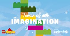 Want to help build the world's most imaginative LEGO® DUPLO® Tower for UNICEF? Come play with us
