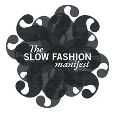 "Blog by Olivia Hamilton on Fast vs. Slow Fashion: ""In Fast Fashion it is not about speed, it is based on greed [...] Slow Fashion is about taking more care throughout production and consumption; it is about a better quality of living for all involved."" Invest in garments of style and quality, not of trend and quantity, for the former will last you a lifetime. Mend worn items, a simple alteration you can prolong their lifespan. Save resources, promote quality over quantity…"