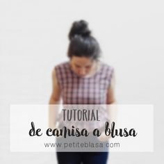 http://www.petiteblasa.com/2015/09/diy-de-camisa-blusa.html