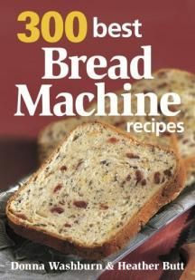 300 Best Bread Machine Recipes by Donna Washburn & Heather Butt Need to get out the bread maker! Bread Maker Recipes, Loaf Recipes, Cookbook Recipes, Baking Recipes, Lemon Recipes, Best Bread Machine, Bread Maker Machine, Bread Machines, Oster Bread Machine Recipe