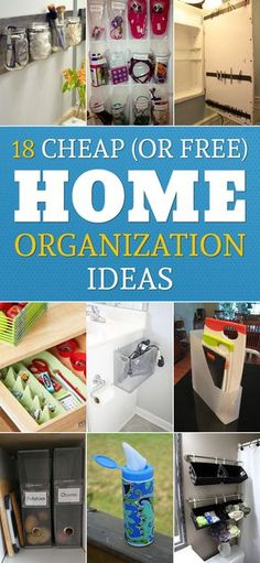 18 Cheap (or Free) Home Organization Ideas