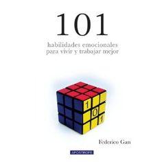 101 Habilidades Emocionales Para Vivir Y Trabajar Mejor: Amazon.es: Federico Gan: Libros