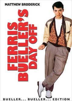 "Ferris Bueller's Day Off - ""Life moves pretty fast, if you don't stop and look around, you might miss it."""