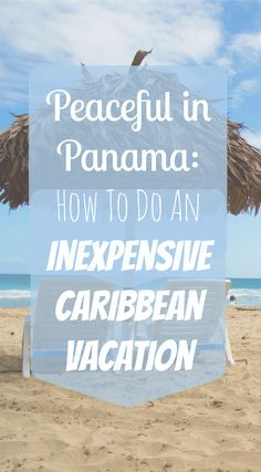 Peaceful Panama: How to do an Inexpensive Caribbean Vacation