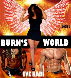BURN'S WORLD - Book Three (Burn Series) by Eve Rabi. $1.21. 117 pages